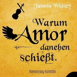 warum-amor-daneben-schießt-die-schutzengel-trilogie-2-romantasy-komödie-engel-schutzengel-jugendbuch-jasmin-whiscy-liebe